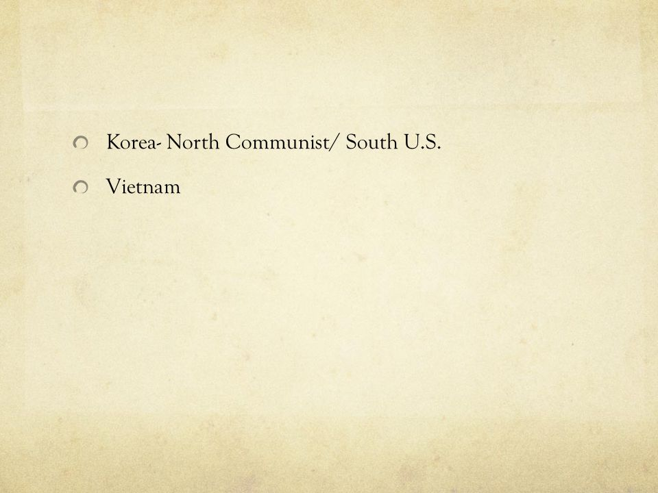 Korea- North Communist/ South U.S.