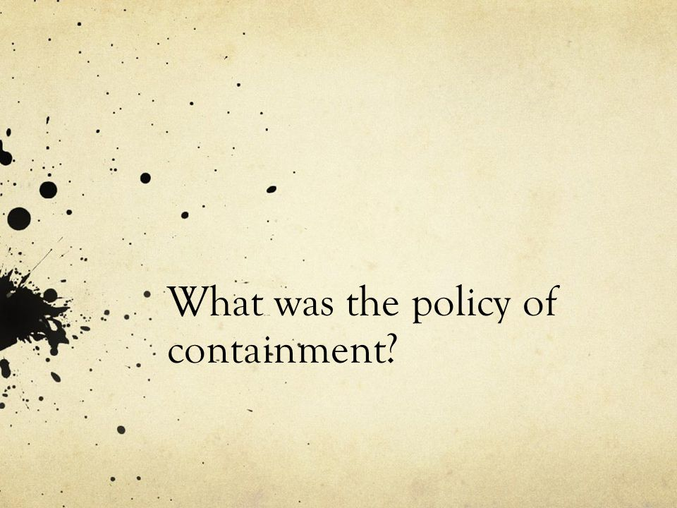 What was the policy of containment