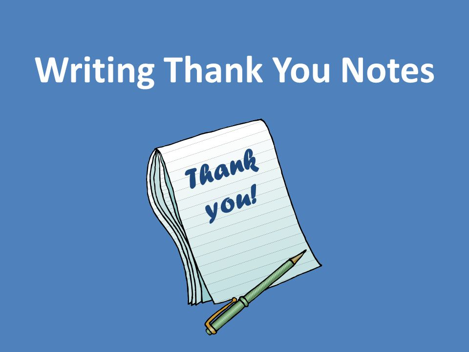 Writing Thank You Notes  Ppt Video Online Download