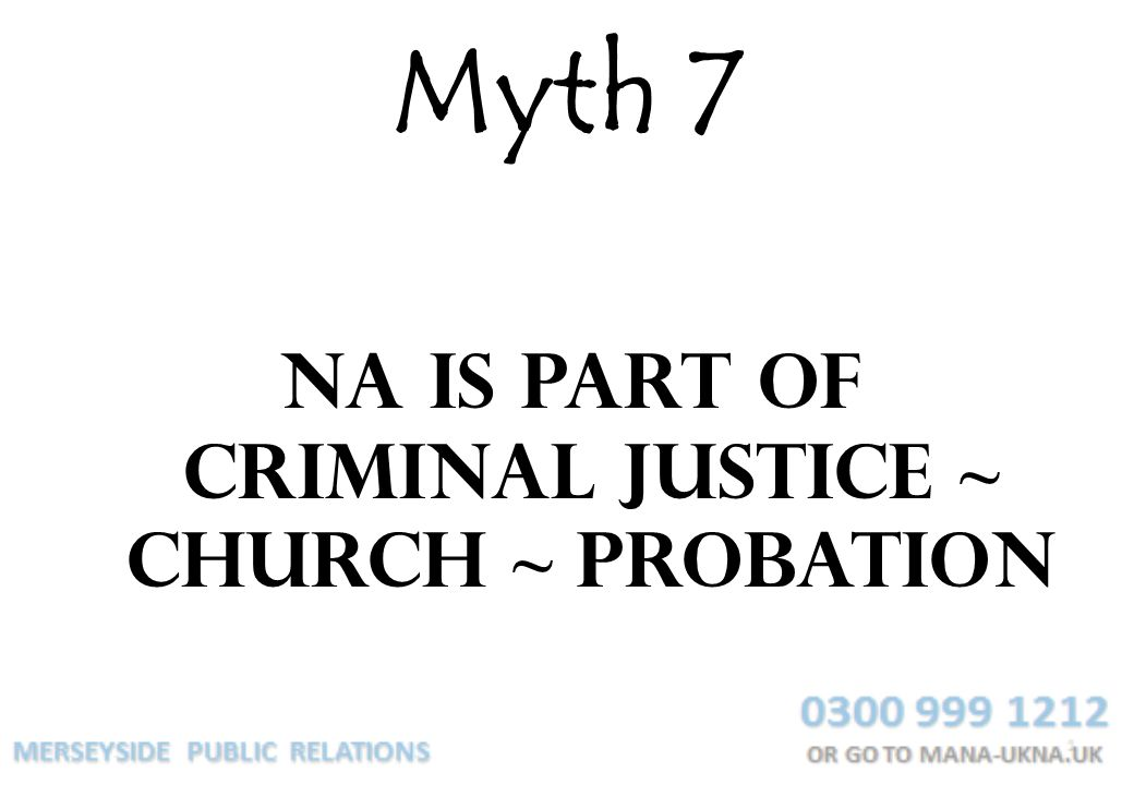 NA is part of criminal justice ~ church ~ probation