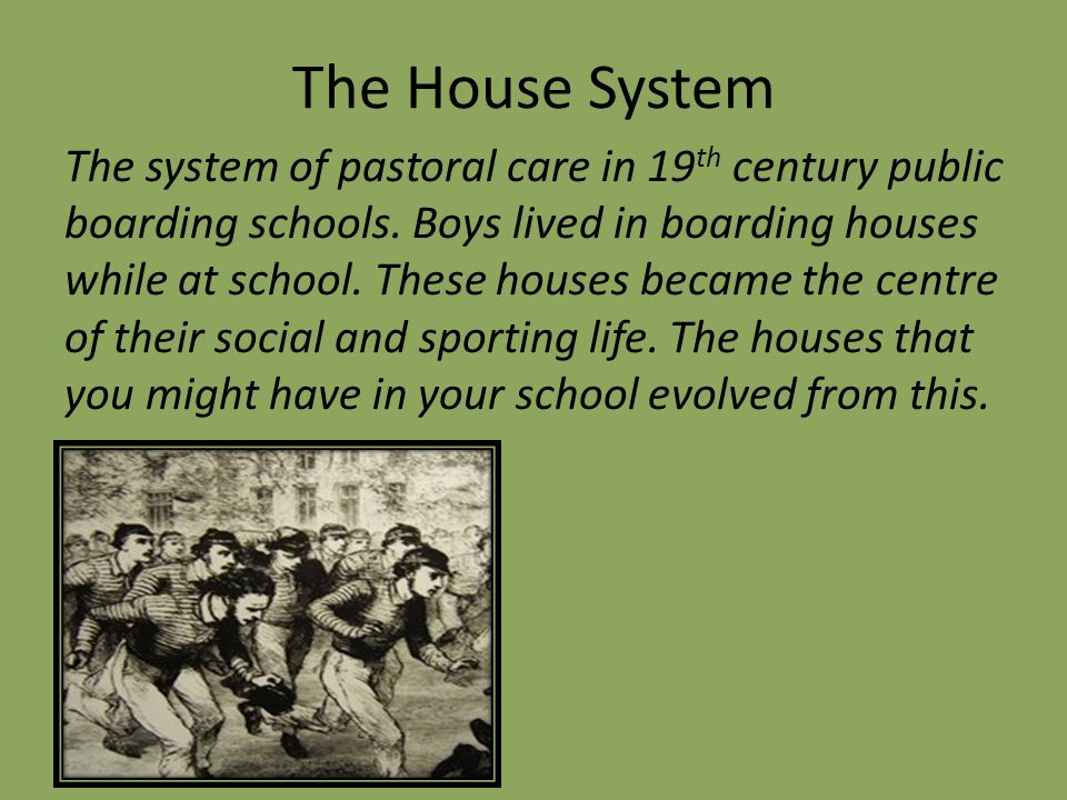 The House System