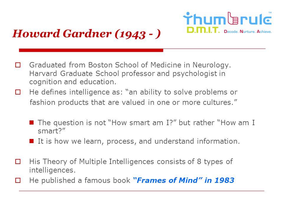 Howard Gardner (1943 - )