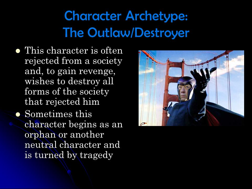 Character Archetype: The Outlaw/Destroyer