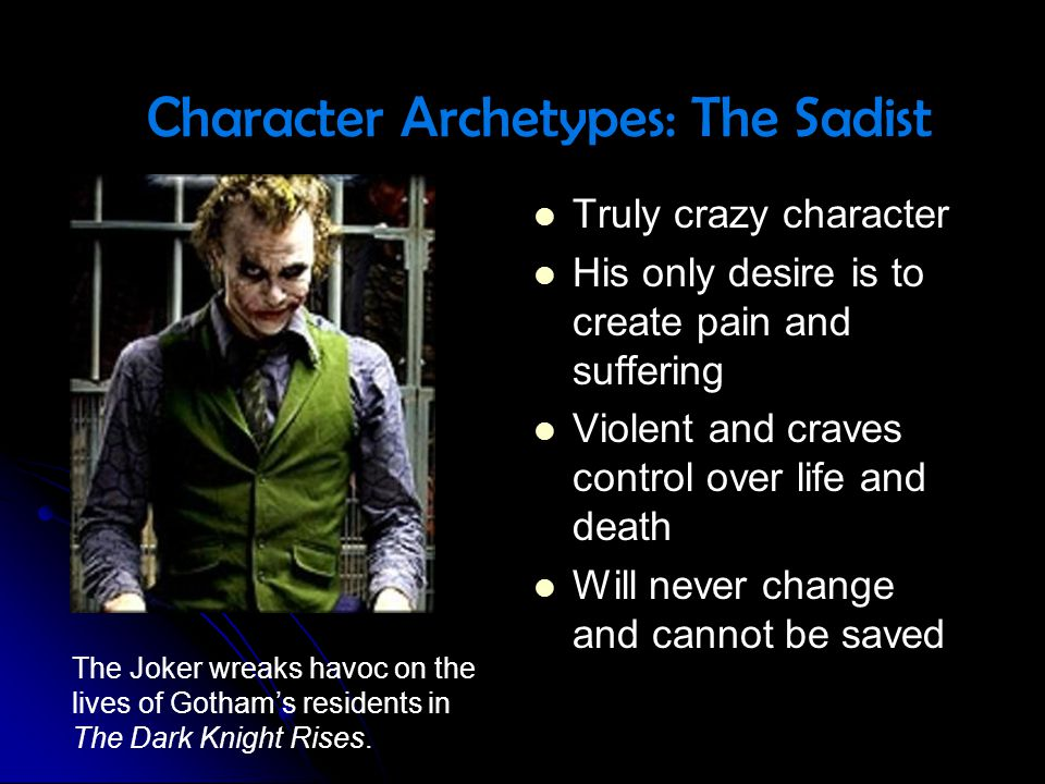 Character Archetypes: The Sadist