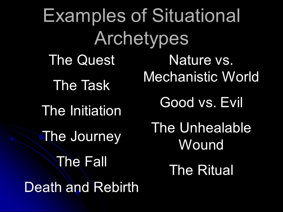 Examples of Situational Archetypes