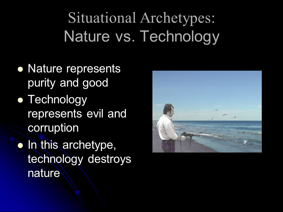 Situational Archetypes: Nature vs. Technology