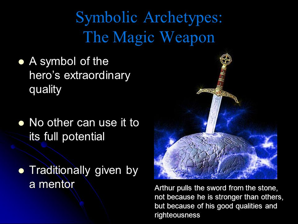Symbolic Archetypes: The Magic Weapon