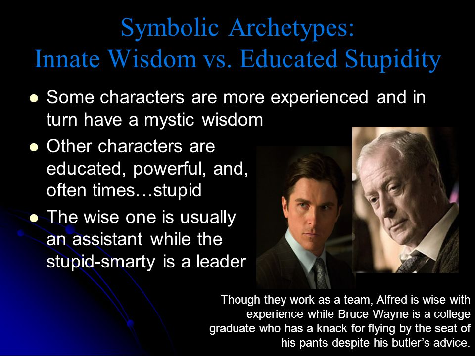 Symbolic Archetypes: Innate Wisdom vs. Educated Stupidity