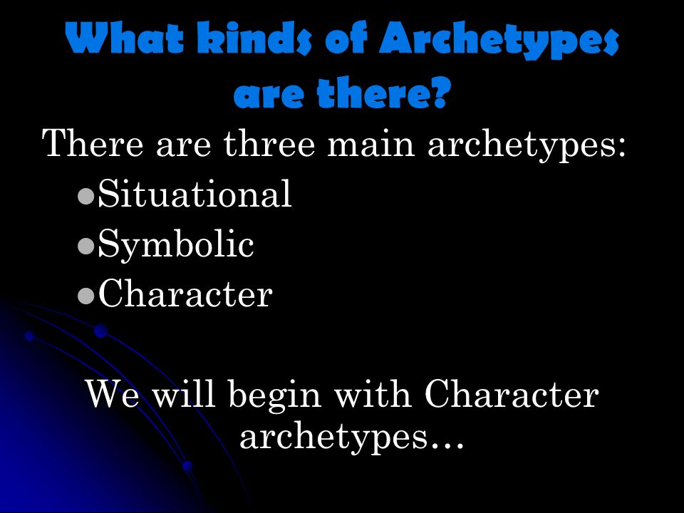 What kinds of Archetypes are there