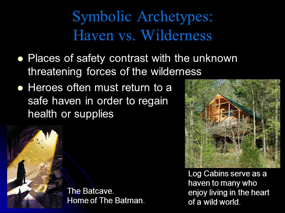 Symbolic Archetypes: Haven vs. Wilderness