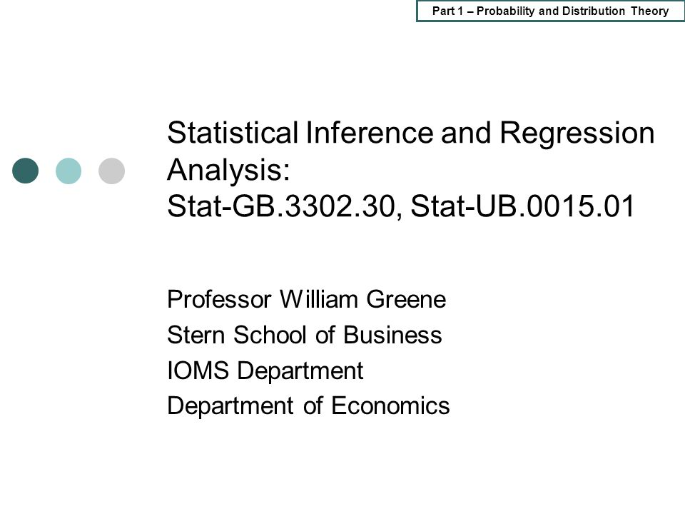 Statistical Inference and Regression Analysis: Stat-GB. 3302