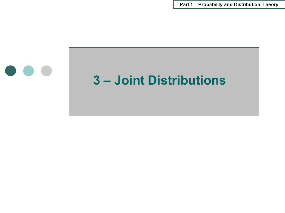 3 – Joint Distributions