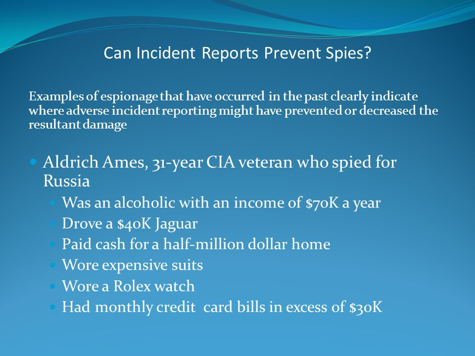 Can Incident Reports Prevent Spies