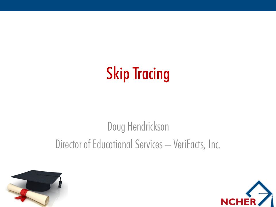 Doug Hendrickson Director of Educational Services – VeriFacts, Inc.
