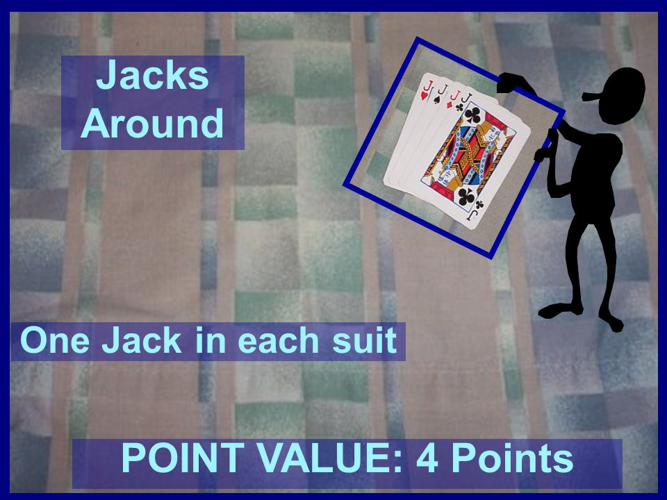 Jacks Around POINT VALUE: 4 Points