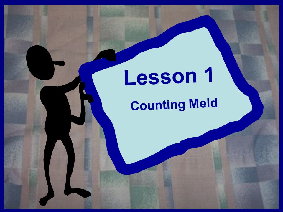 Lesson 1 Counting Meld