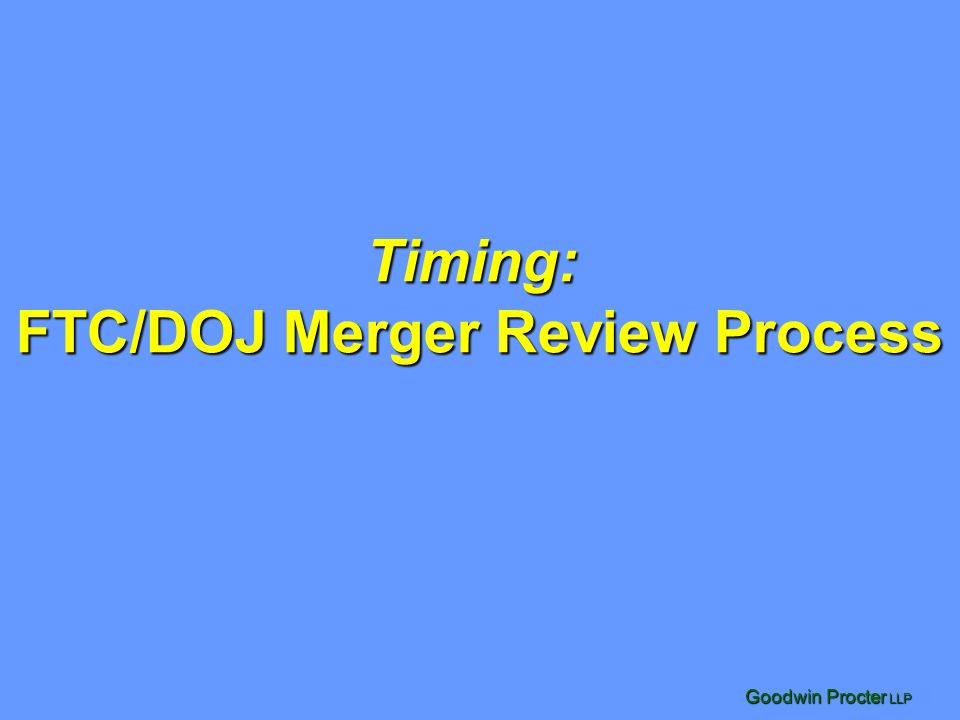 Timing: FTC/DOJ Merger Review Process