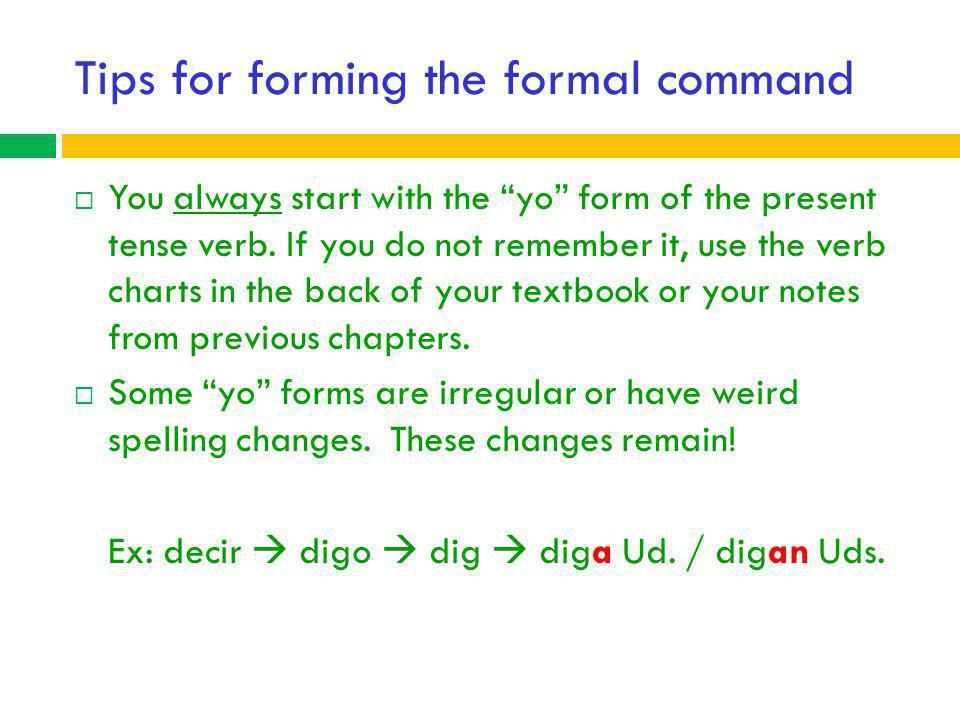Tips for forming the formal command