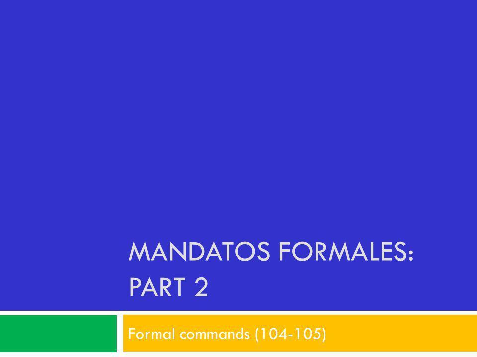 Mandatos Formales: Part 2
