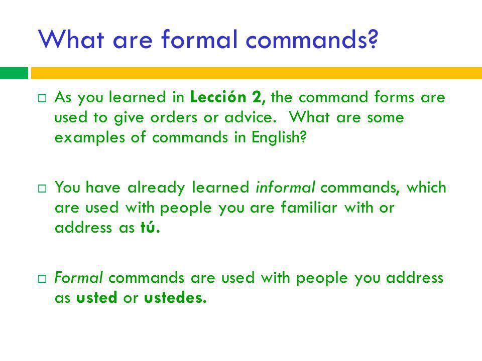 What are formal commands