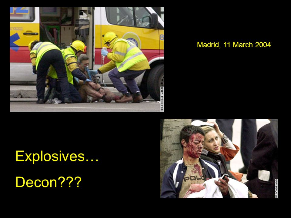 Explosives… Decon Madrid, 11 March 2004