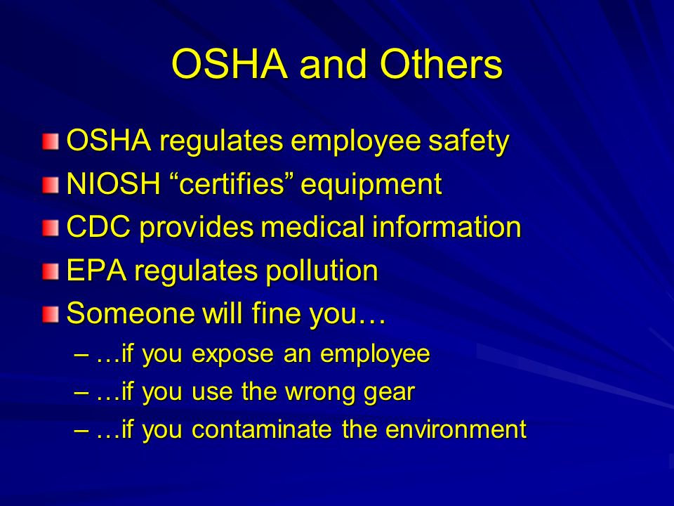 OSHA and Others OSHA regulates employee safety