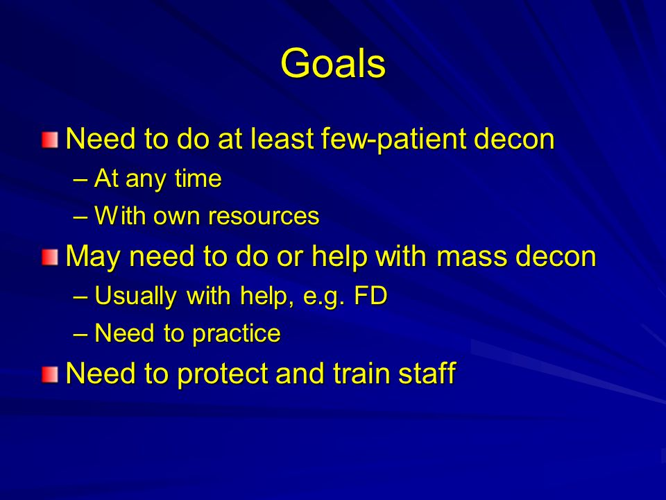 Goals Need to do at least few-patient decon