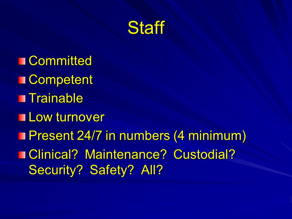 Staff Committed Competent Trainable Low turnover