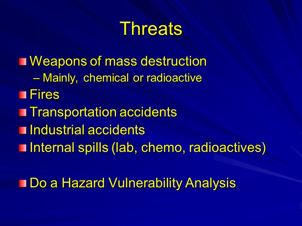 Threats Weapons of mass destruction Fires Transportation accidents