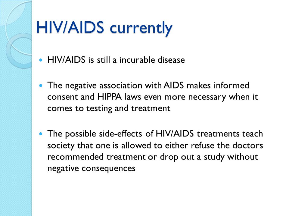 HIV/AIDS currently HIV/AIDS is still a incurable disease