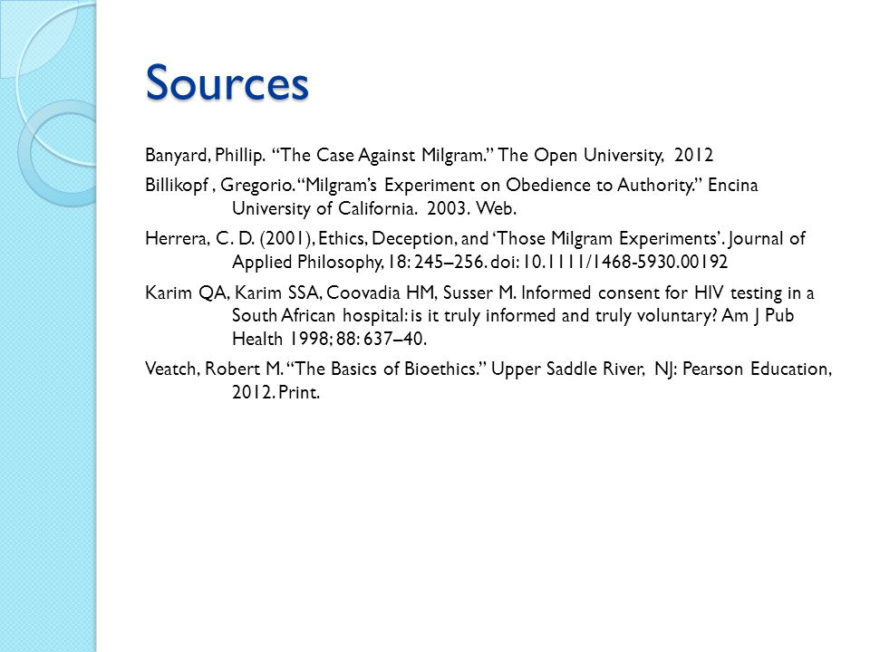 Sources Banyard, Phillip. The Case Against Milgram. The Open University, 2012.