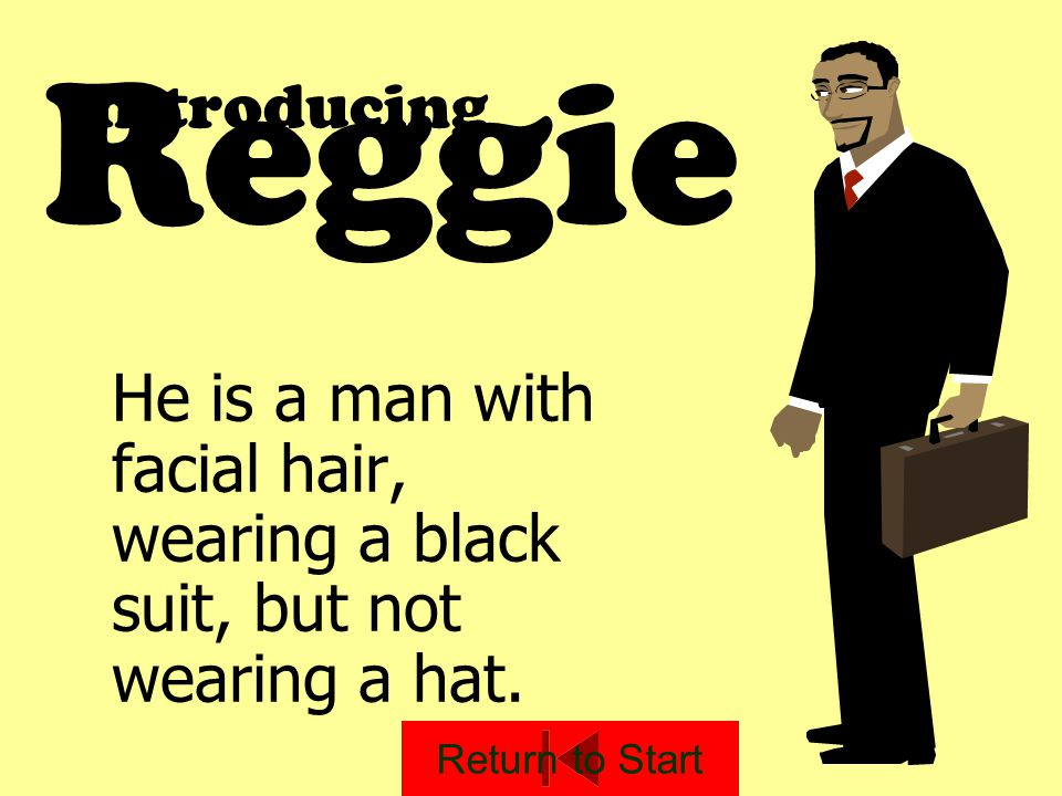 Reggie Introducing. He is a man with facial hair, wearing a black suit, but not wearing a hat.