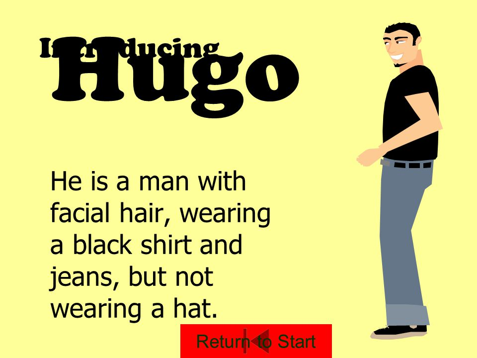 Hugo Introducing. He is a man with facial hair, wearing a black shirt and jeans, but not wearing a hat.