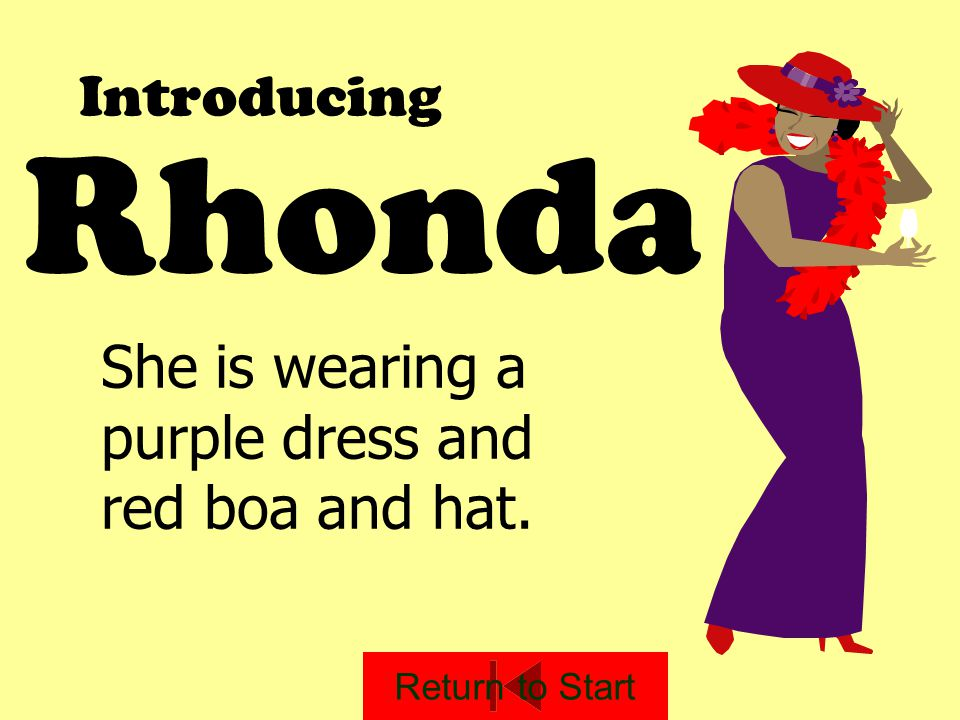 Rhonda Introducing She is wearing a purple dress and red boa and hat.