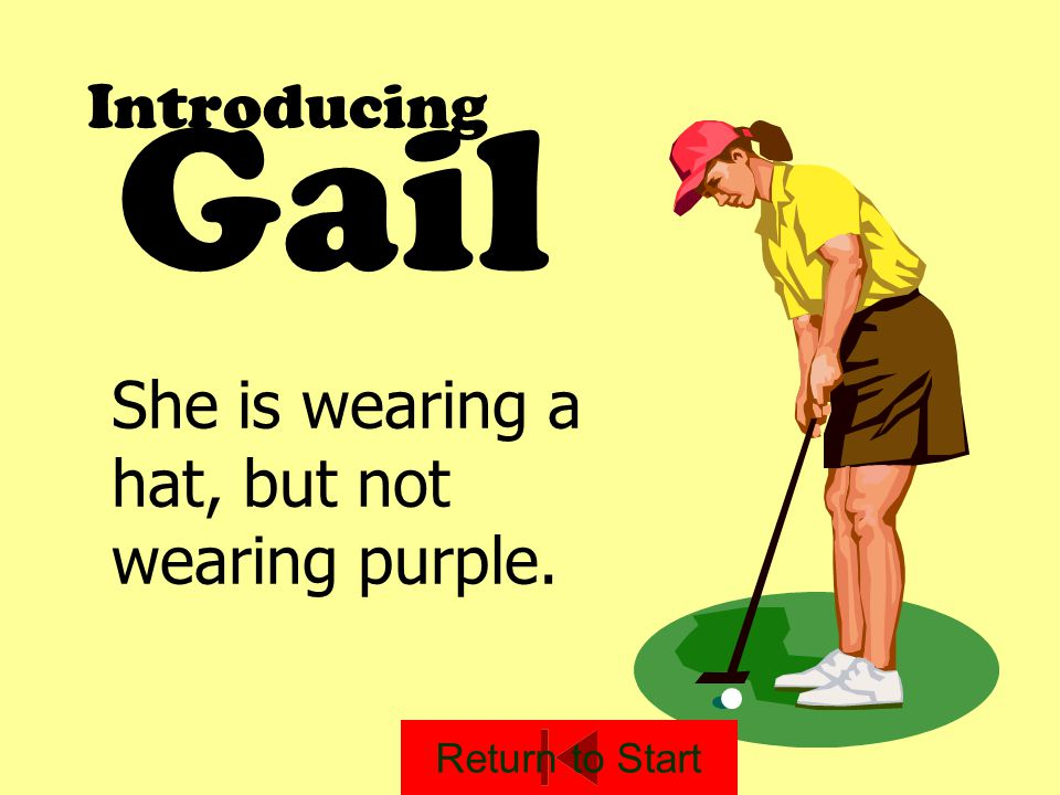 Gail Introducing She is wearing a hat, but not wearing purple.