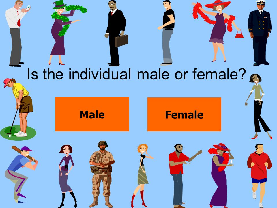 Is the individual male or female