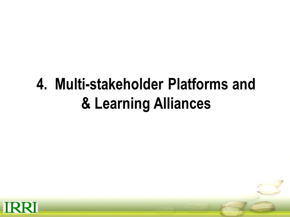 4. Multi-stakeholder Platforms and & Learning Alliances