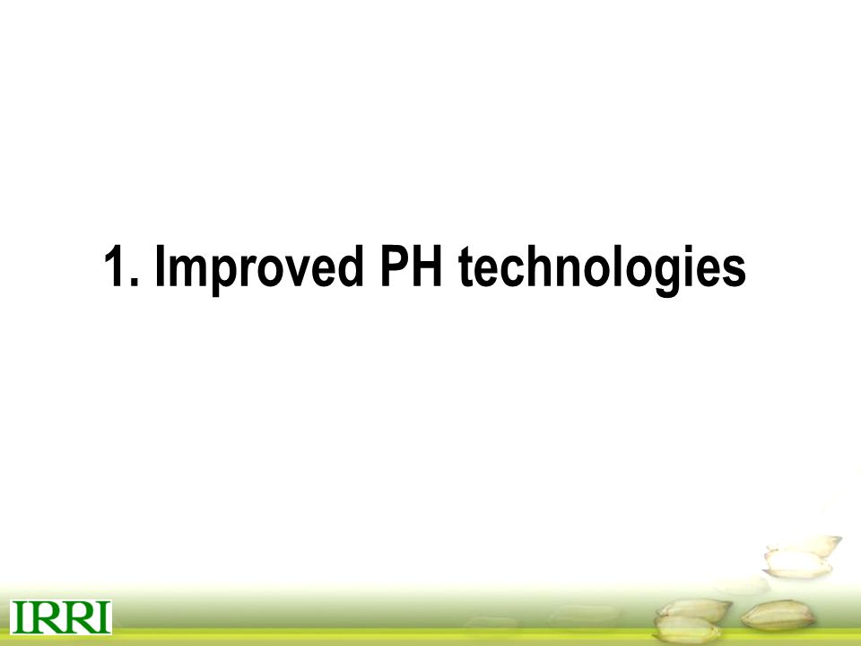 1. Improved PH technologies