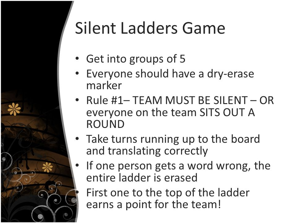 Silent Ladders Game Get into groups of 5