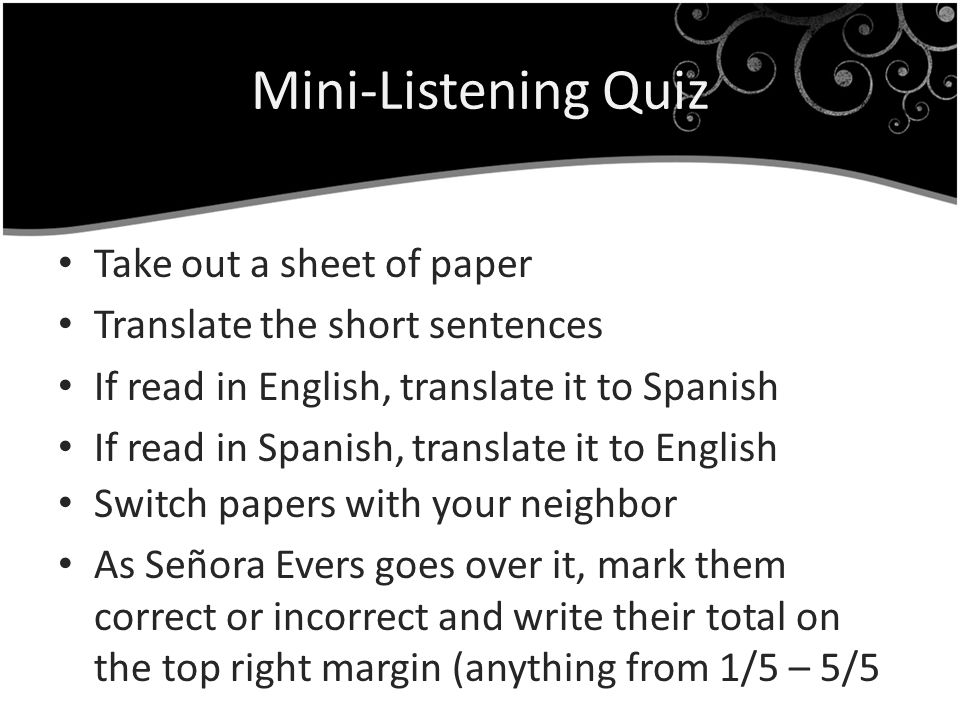 Mini-Listening Quiz Take out a sheet of paper