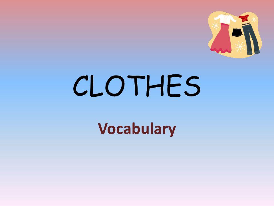 CLOTHES Vocabulary