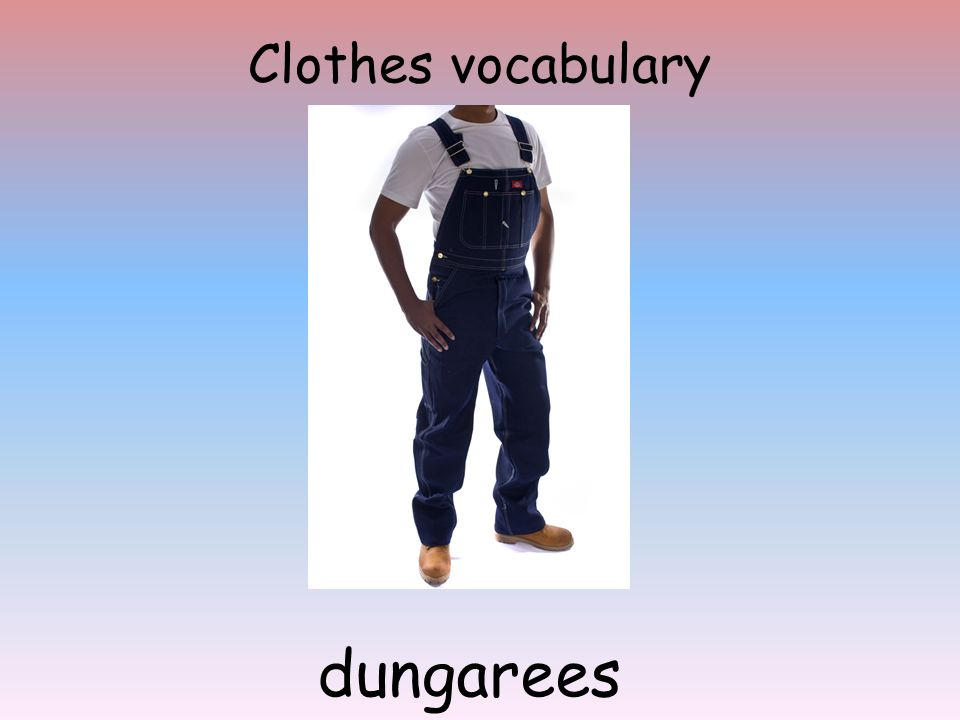 Clothes vocabulary dungarees