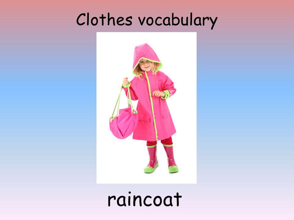Clothes vocabulary raincoat