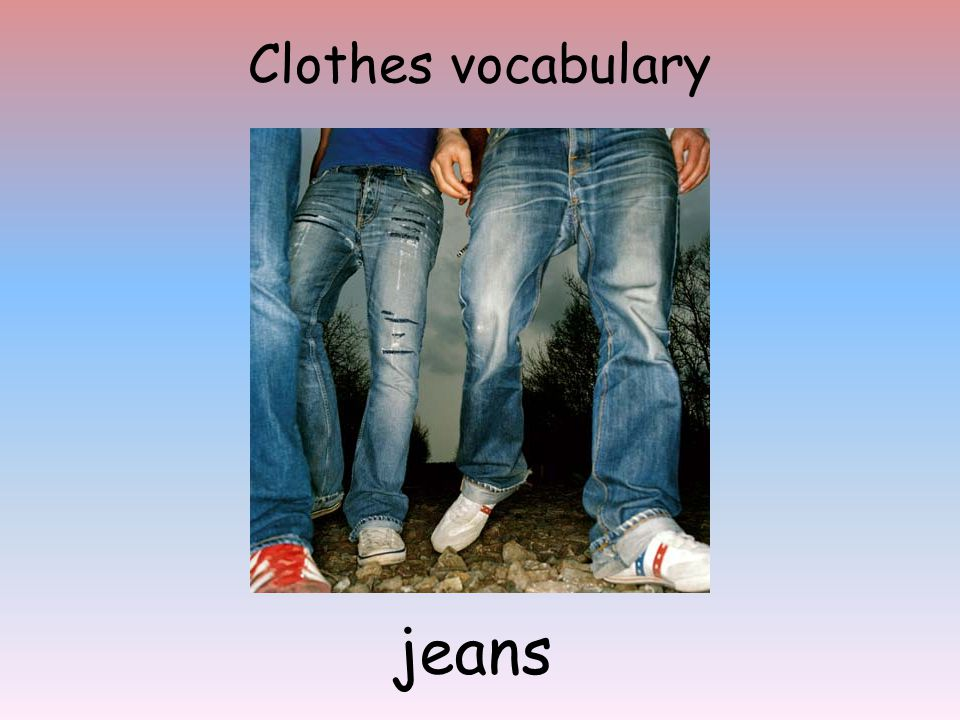 Clothes vocabulary jeans