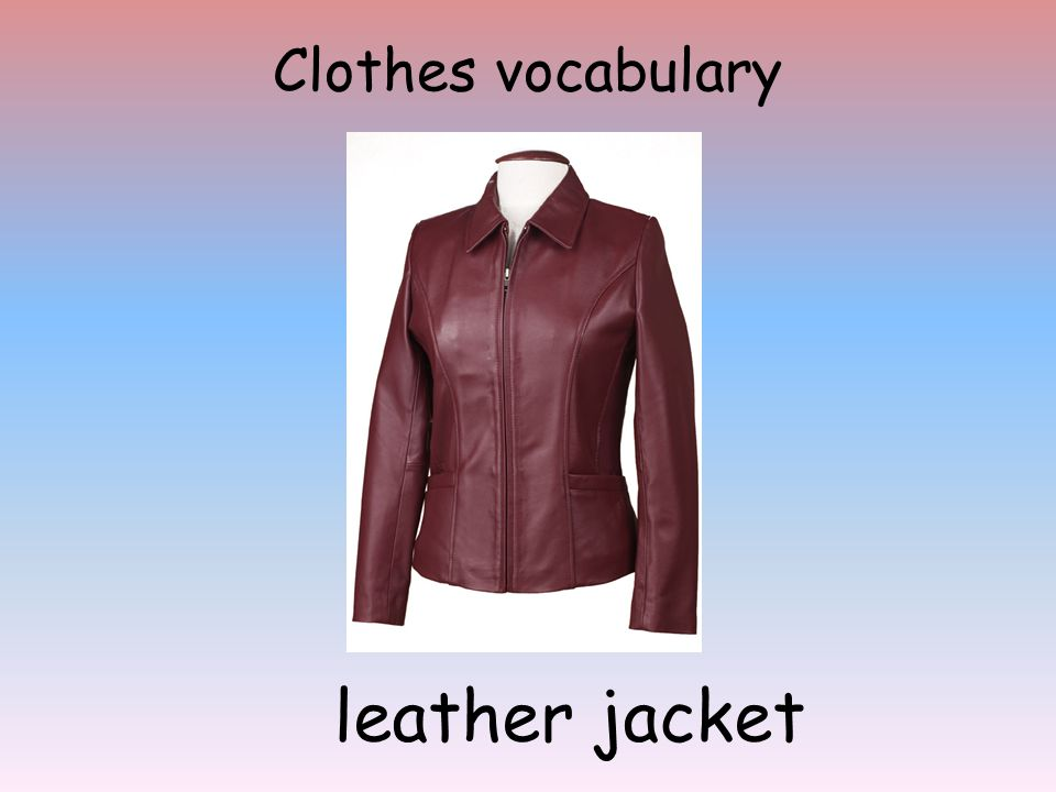 Clothes vocabulary leather jacket
