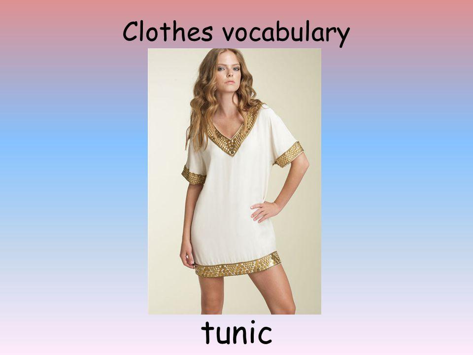 Clothes vocabulary tunic