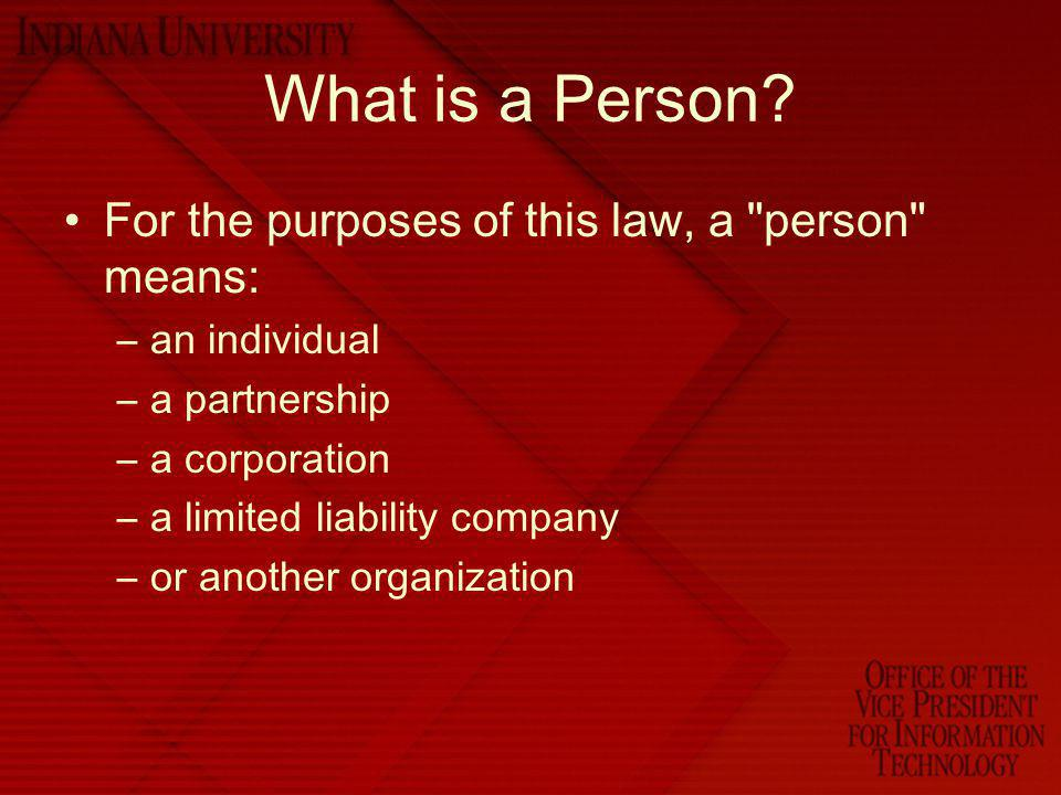 What is a Person For the purposes of this law, a person means: