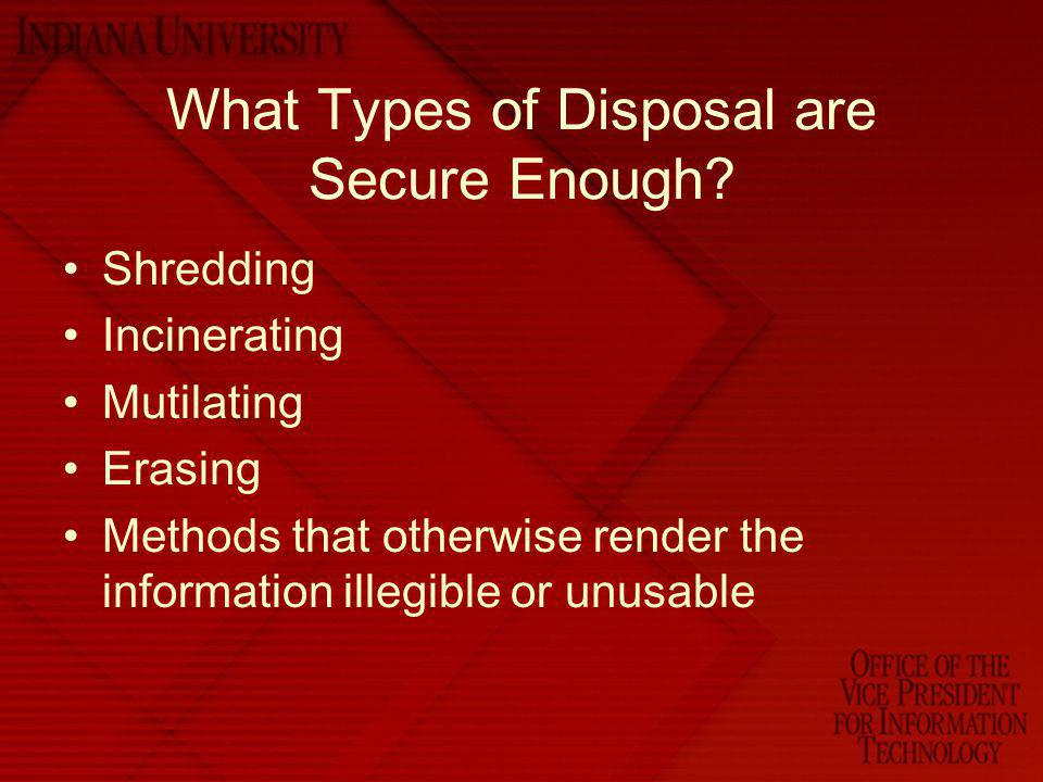 What Types of Disposal are Secure Enough