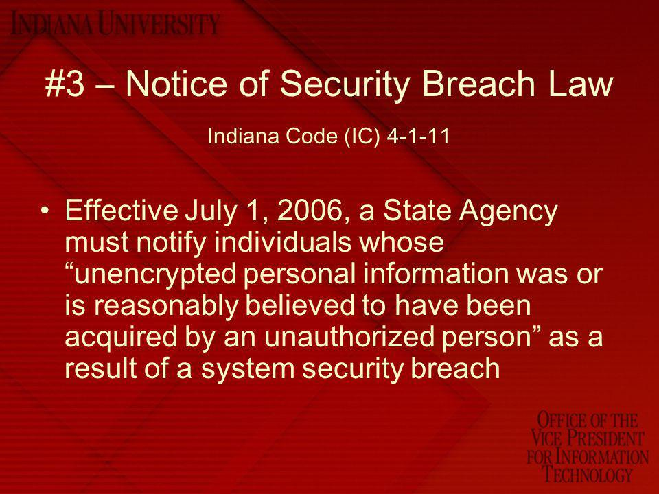 #3 – Notice of Security Breach Law Indiana Code (IC) 4-1-11