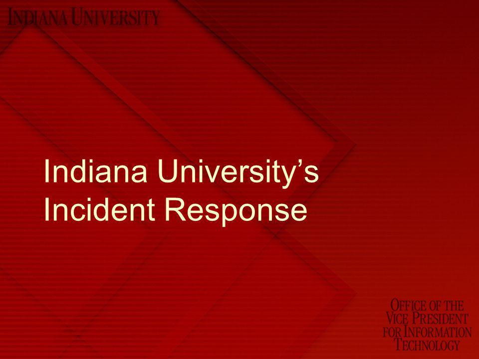 Indiana University's Incident Response